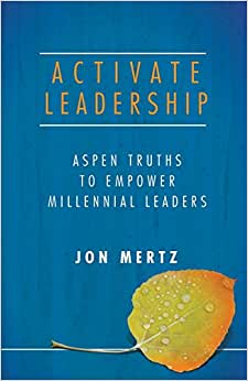 Activate Leadership: Aspen Truths To Empower Millennial Leaders