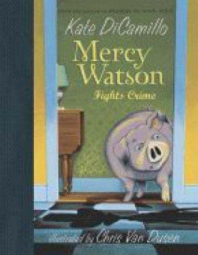 Mercy Watson Fights Crime (Mercy Watson)