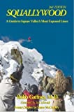 img - for Squallywood, a Guide to Squaw Valley's Most Exposed Lines, 2nd Edition (2006) book / textbook / text book