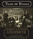 Team of Rivals: The Political Genius of Abraham Lincoln [TEAM OF RIVALS 8D]