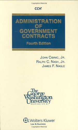 Administration of Government Contracts, 4th Edition