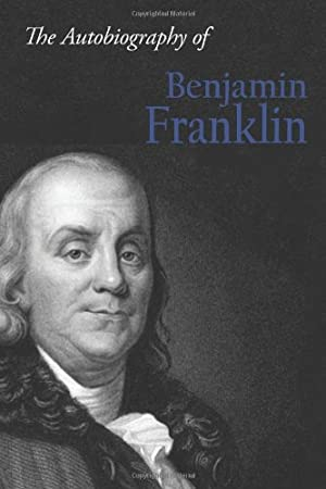 life lessons from the autobiography of benjamin franklin Franklin learning activities throughout his life, benjamin franklin tried to classroom science lessons and projects for a series of cd-roms based on the pbs.