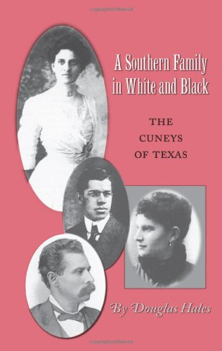 A Southern Family in White and Black: The Curneys of Texas (Texas A.& M.Southwestern Studies)