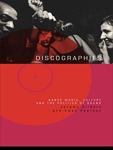 Discographies: Dance, Music, Culture and the Politics of Sound