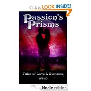 Passion's Prisms: Tales of Love &amp; Romance