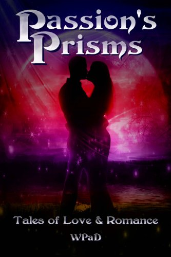 Passion's Prisms: Tales of Love & Romance