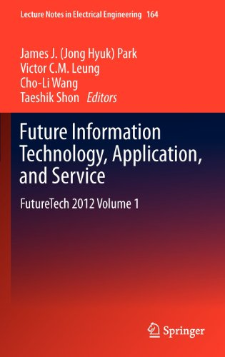 Future Information Technology, Application, and Service: FutureTech 2012 Volume 1 (Lecture Notes in Electrical Engineeri
