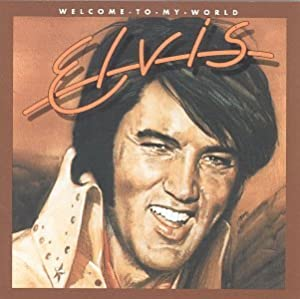Elvis Presley - Welcome to My World - Amazon.com Music
