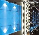 echange, troc Various Artists - Park Hyatt Tokyo Airflow