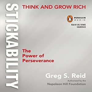 Think and Grow Rich 'Stickability': The Power of Perseverance | [Greg S. Reid,  The Napoleon Hill Foundation]