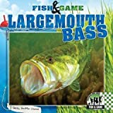 img - for Largemouth Bass (Fish & Game) book / textbook / text book