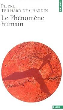 Le phénomène humain par Teilhard de Chardin