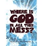 img - for Where Is God in All This Mess? (Paperback) - Common book / textbook / text book