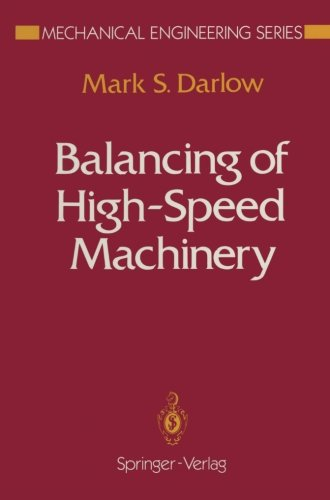 Balancing of High-Speed Machinery (Mechanical Engineering Series)