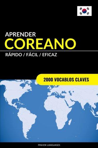 Aprender Coreano - Rápido / Fácil / Eficaz 2000 Vocablos Claves  [Languages, Pinhok] (Tapa Blanda)