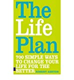 The Life Plan: 700 Simple Ways to Change Your Life for the Better (0273710214) by Ashton, Robert