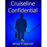 Cruiseline Confidentialby James Spencer