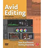 img - for By Sam Kauffmann Avid Editing: A Guide for Beginning and Intermediate Users (5th Edition) book / textbook / text book