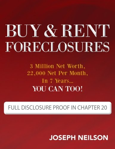 Buy & Rent Foreclosures: 3 Million Net Worth, 22,000 Net Per Month, In 7 Years...You Can Too! front-143164