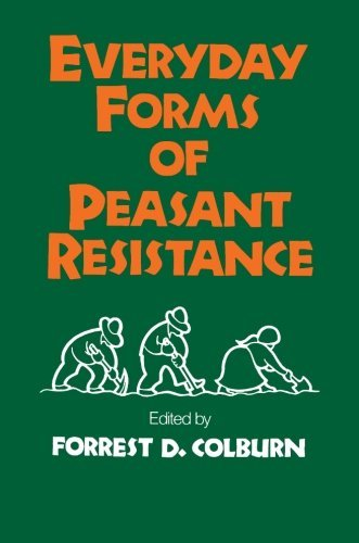 Everyday Forms of Peasant Resistance