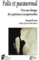 Folie et paranormal : Vers une clinique des expériences exceptionnelles