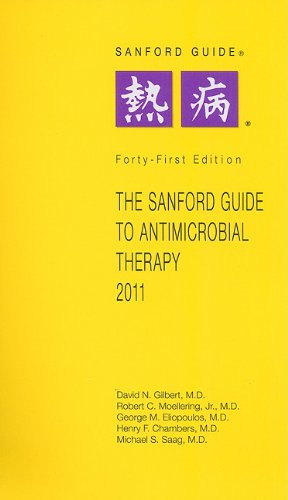 The Sanford Guide to Antimicrobial Therapy 2011 (Sanford...