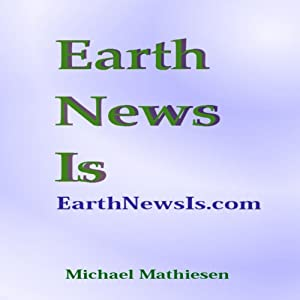 Earth News Is: The Shot Heard 'Round The World | [Michael Mathiesen]