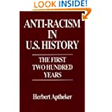 Anti-Racism in U.S. History: The First Two Hundred Years (Contributions in American History)