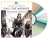 Call the Midwife Audiobook [Audiobook, CD, Unabridged, 11 CDs] [Call the Midwife] Jennifer Worth Jennifer Worth & Nicola Barber (Reader)