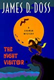 The Night Visitor:: A Shaman Mystery (Shaman Mysteries) (0380977214) by Doss, James D.