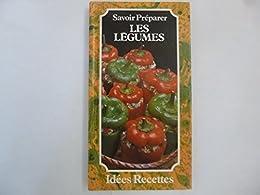 Savoir préparer les légumes