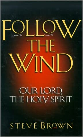 Follow the Wind: Our Lord, the Holy Spirit