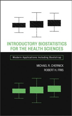 Introductory Biostatistics for the Health Sciences: Modern Applications Including Bootstrap (Wiley Series in Probability and Statistics)