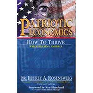 Patriotic Economics: How to Thrive While Helping America