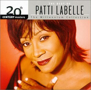Patti Labelle - 20th Century Masters: The Best Of Patti LaBelle (Millennium Collection) - Zortam Music