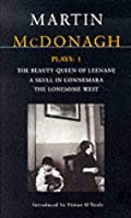 McDonagh Plays: 1: The Beauty Queen of Leenane; A Skull of Connemara; The Lonesome West: Beauty Queen of Leenane; a Skull of Connemara; the Lonesome West v. 1 (Contemporary Dramatists)