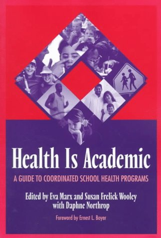 Health Is Academic: A Guide to Coordinated School Health...