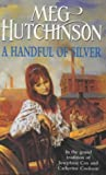 Meg Hutchinson A Handful of Silver (Hodder Summer Reading)