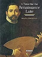 Tutor for the Renaissance Lute by Poulton,…