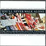 You'll Never Walk Alone: The Hillsborough Justice Concert
