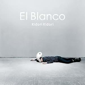 Kidori Kidori - El Blanco - Amazon.com Music