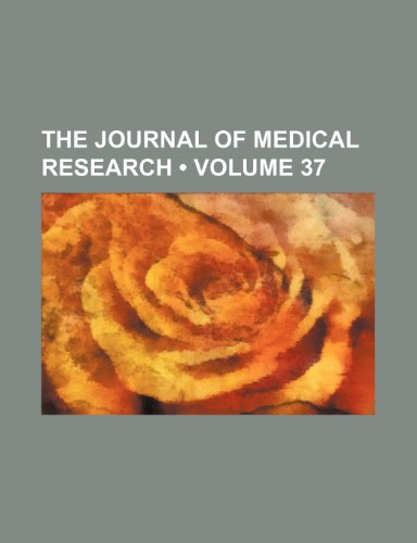 The Journal of Medical Research (Volume 37)