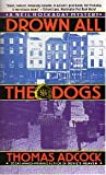 img - for Drown All the Dogs (A Neil Hockaday Mystery) book / textbook / text book