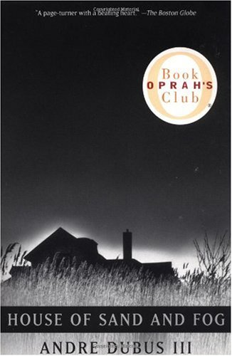House of Sand and Fog (Oprah's Book Club)  (Vintage Contemporaries), Andre Dubus III