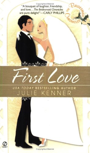 Image for The Bridesmaid Chronicles: First Love (Bridesmaids Chronicles)