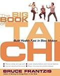 The Big Book of Tai Chi: Build Health...