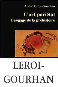 L'art pari�tal. : Langage de la pr�histoire par Andr� Leroi-Gourhan