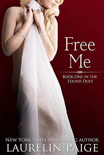 Laurelin Paige - Free Me (The Found Duet Book 1)