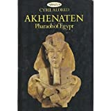 Akhenaten, Pharaoh of Egypt: A New Study (New Aspects of Antiquity) (0349100632) by Aldred, Cyril