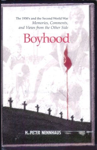 Boyhood: The 1930s and the Second World War: Memories, Comments, and Views from the Other Side
